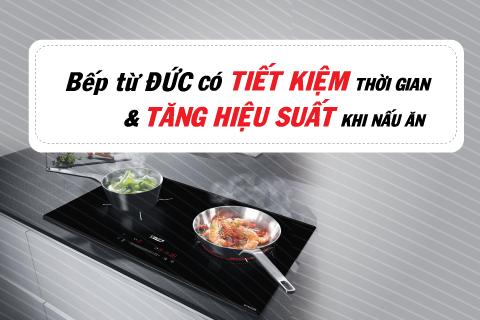 Bếp từ Đức có tiết kiệm thời gian và tăng hiệu suất khi nấu ăn? thumbnail