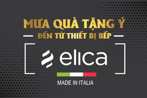 Mưa quà tặng Ý đến từ thiết bị bếp Elica cùng ưu đãi tới 28%