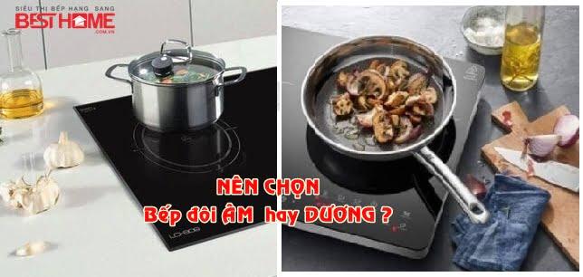 Nên chọn bếp từ âm hay dương phù hợp với căn bếp nhà mình